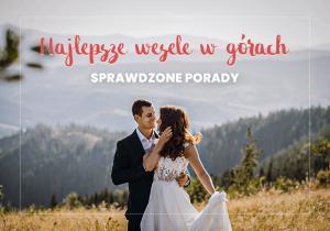 Najlepsze wesele w górach. Sprawdzone porady. | Wesele Szczyrk | Hotel Alpin